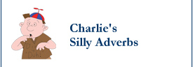 Charlie: Silly Adverbs